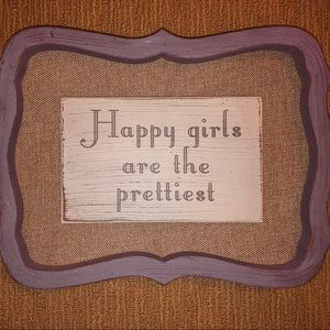"""Happy girls are the prettiest"" room decor sign"